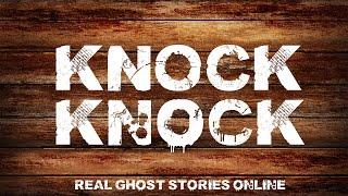 Knock Knock | Ghost Stories, Paranormal, Supernatural, Hauntings, Horror