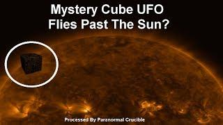 Cube UFO  Flies Past The Sun?