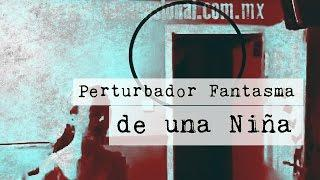 Perturbador Fantasma de un Niña (Video Paranormal)
