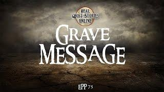 Grave Message | Ghost Stories, Paranormal, Supernatural, Hauntings, Horror