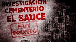 Muy Pronto Investigación Cementerio El Sauce   Lo Paranormal