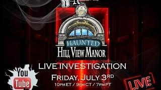 LIVE Paranormal Investigation: Haunted Hill View Manor