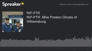 RIP-PTR: Mike Preston Ghosts of Williamsburg