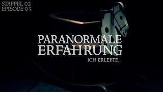 Paranormale Erfahrung - Ich erlebte... (S02E03)