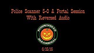 Spirit Communication Using Police Scanner 5-0 App & the Portal with Reversed Speech Effect