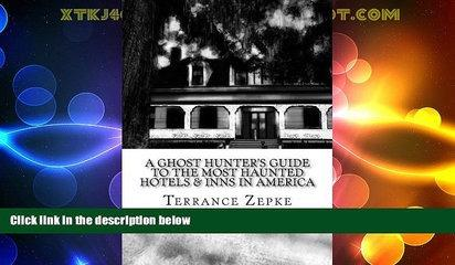 Must Have PDF  A Ghost Hunter s Guide to the Most Haunted Hotels   Inns in America (Volume 3)