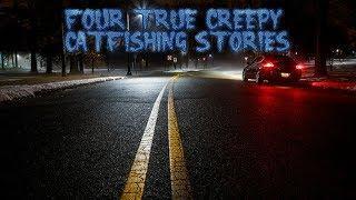 4 True Creepy Catfishing Stories