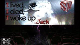 I Lived, I Died, I Woke Up...Jack