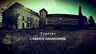Trailer - L'abbaye Abandonnée, Chapter #3 - Nuit 1 - S02