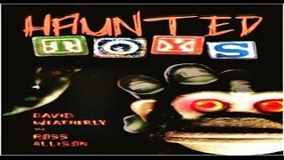 Most Haunted Objects | Toys, Games, Dolls, True Scary Stories