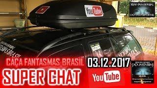 Super chat do Caça fantasmas Brasil 03 de Dezembro 2017