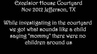 "Excelsior House Courtyard EVP ""Mommy"" Jefferson Tx Nov 2012"