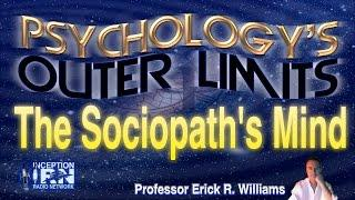 Prof. Erick Williams - The Sociopath's Mind - Psychology's Outer Limits