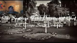Thhe Southern Fried Paranormal Chef The El Campo Santo Cemetery