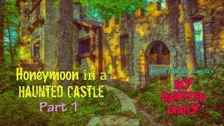 HAUNTED CASTLE HONEYMOON P1 My Haunted Diary