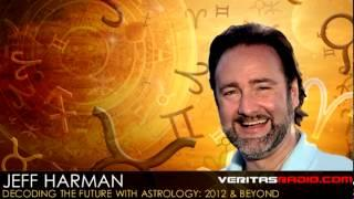 Jeff Harman on VERITAS Radio | Decoding the Future with Astrology:  2012 & Beyond