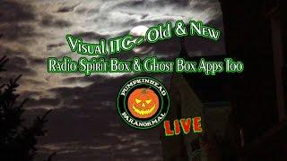 LIVE Visual ITC Old & New - Radio Spirit Boxes & Ghost Box Apps Too