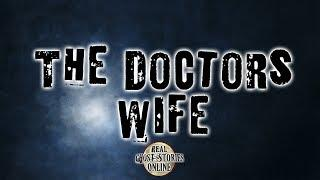 The Doctors Wife | Ghost Stories, Paranormal, Supernatural, Hauntings, Horror