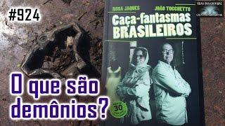 DEMÔNIOS - Caça Fantasmas Brasil - #924