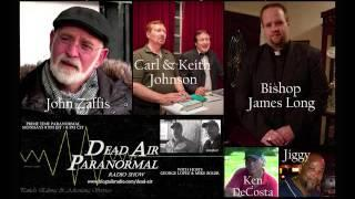 John Zaffis*Bishop J. Long*Carl & Kieth Johnson on Dead Air