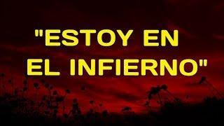 """""""ESTOY EN EL INFIERNO"""" - CREEPYPASTA"""