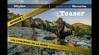 WhyNot paranormal by Memories : Les Lumières de la Mine •TEASER• EP01 - S01