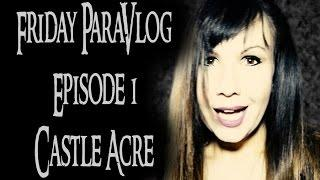 Friday ParaVlog - New Season - Episode 1- Castle Acre Review PARANORMAL EVIDENCE