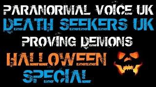 PARANORMAL VOICE | HALLOWEEN SPECIAL | CRAZY REAL ACTIVITY | DEATH SEEKERS | PROVING DEMONS