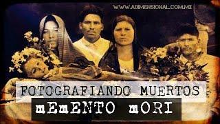 Fotografias de Muertos: Memento Mori | No Loquendo | No Dross |No Mamen | Horror
