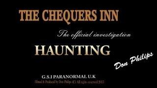 REAL HAUNTINGS @ The Chequers Inn with (G.S.I PARANORMAL U.K)