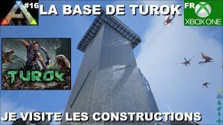 ARK Xbox One [FR] La base de TUROK (#16 je visite les construction des abonnés)
