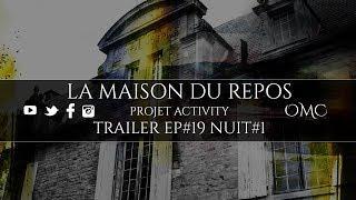 Trailer ๏ Ep #19 Nuit #1, La maison du Repos - Projet Activity - Expérience paranormale