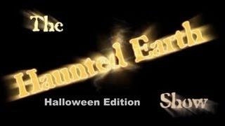`THE HAUNTED EARTH SHOW` OCTOBER 2012 - HALLOWEEN EDITION
