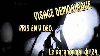 Visage démoniaque pris en vidéo