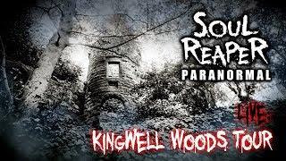 Soul Reaper Paranormal | Live Kingwell Woods Tour