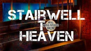 Stairwell to Heaven | Ghost Stories, Paranormal, Supernatural, Hauntings, Horror