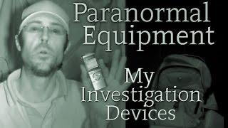 Paranormal Investigation Equipment - My Gear