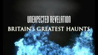 Britain's Greatest Haunts: UNSEEN EXTRA - Unexpected Revelation