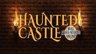 Haunted Castle | Ghost Stories, Hauntings, Paranormal & Supernatural