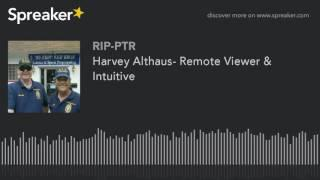 Harvey Althaus- Remote Viewer & Intuitive (part 1 of 6)
