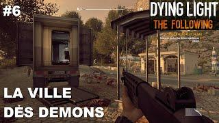 ☣ Dying Light The Following [FR] #6 La ville des Démons