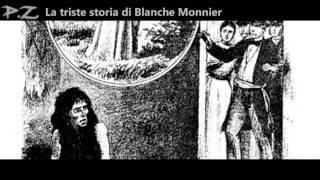La Triste storia di Blanche Monnier | P.Z.