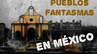 Pueblos Fantasmas de México