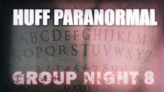 Huff Paranornal Group night Session #8 - Messages for you from beyond