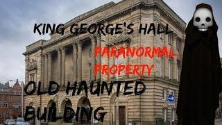 King Georges Hall (Paranormal Property)