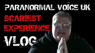 Paranormal Voice | MOST SCARY EXPERIENCE | Vlog