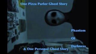One Pizza Parlor Ghost Story & Personal Ghost Story (From a friend)