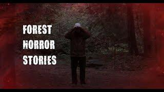 3 Scary True Forest Horror Stories - RE-UPLOAD