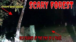 "SCARY FOREST AT ""2 AM"" WITH OLD GRAVES AT THE END OF A TRAIL!!"