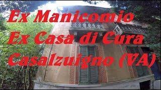 Ex Manicomio Ex Casa di Cura Casalzuigno Varese